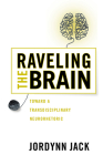 Raveling the Brain: Toward a Transdisciplinary Neurorhetoric (New Directions in Rhetoric and Materiality) Cover Image