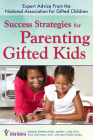 Success Strategies for Parenting Gifted Kids: Expert Advice from the National Association for Gifted Children Cover Image