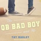 The Qb Bad Boy and Me Lib/E Cover Image