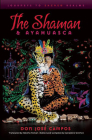 The Shaman and Ayahuasca: Journeys to Sacred Realms Cover Image