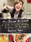 My Drunk Kitchen: A Guide to Eating, Drinking, and Going with Your Gut Cover Image