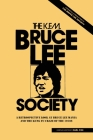 The Bruce Lee Society: A Retrospective Look at Bruce Lee Mania and the Kung Fu Craze of the 1970s Cover Image