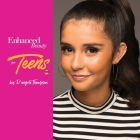 Enhanced Beauty For Teens: Teen Beauty Cover Image