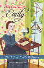Becoming Emily: The Life of Emily Dickinson Cover Image