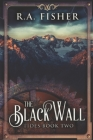 The Black Wall: Large Print Edition (Tides #2) Cover Image