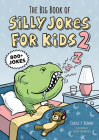 The Big Book of Silly Jokes for Kids 2: 800+ Jokes Cover Image
