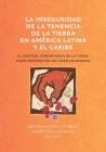 La inseguridad de la tenencia de la tierra en América Latina y el Caribe: el control comunitario de la tierra como prevención del desplazamiento Cover Image