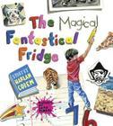 The Magical Fantastical Fridge Cover Image