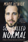 So-Called Normal: A Memoir of Family, Depression and Resilience Cover Image