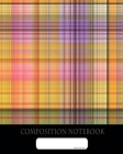 Composition Notebook: College Ruled - Modern Plaid Tartan Love - Back to School Composition Book for Teachers, Students, Kids and Teens - 12 Cover Image