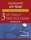 ATI TEAS Test Prep Questions 2021 and 2022: Three ATI TEAS 6 Practice Tests [3rd Edition Book] Cover Image