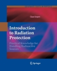 Introduction to Radiation Protection: Practical Knowledge for Handling Radioactive Sources (Graduate Texts in Physics) Cover Image