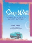Sleep Well: The mindful way to wake up to a healthier, happier you Cover Image