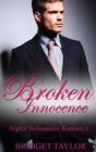 Broken Innocence: Alpha Billionaire Romance Boxed Set Cover Image