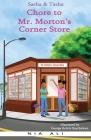 Sasha and Tasha: Chore to Mr. Morton's Corner Store Cover Image