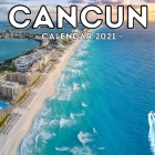 Cancun Calendar 2021: 16-Month Calendar, Cute Gift Idea For Mexico Lovers Women & Men Cover Image