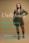 UnRefined: Still Learning, Still Growing Cover Image