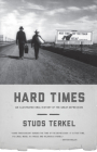 Hard Times: An Illustrated Oral History of the Great Depression Cover Image