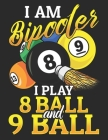 Iam Bipooler I Play 8 Ball and 9 Ball: Planner Weekly and Monthly for 2020 Calendar Business Planners Organizer For To do list 8,5