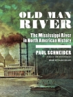 Old Man River: The Mississippi River in North American History Cover Image