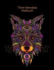 Tiere Mandala Malbuch: Coloring für Erwachsene mit Protein, Strauße, Nashörner und viele andere Cover Image