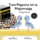 Two Pigeons on a Pilgrimage: A Hajj Story Cover Image