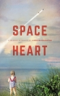 Space Heart: a memoir in stages Cover Image