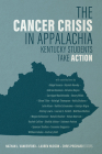 The Cancer Crisis in Appalachia: Kentucky Students Take Action Cover Image