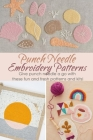 Punch Needle Embroidery Patterns: Give punch needle a go with these fun and fresh patterns and kits!: Gift Ideas for Holiday Cover Image
