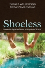 Shoeless: Carmelite Spirituality in a Disquieted World Cover Image