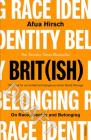 Brit(ish): On Race, Identity and Belonging Cover Image