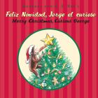 Feliz navidad, Jorge el curioso/Merry Christmas, Curious George (bilingual edition) Cover Image
