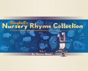 Singtail's Nursery Rhyme Collection: Vol.1 Cover Image