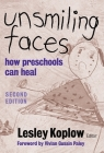 Unsmiling Faces: How Preschools Can Heal Cover Image