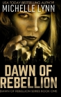 Dawn of Rebellion: Large Print Hardcover Edition Cover Image