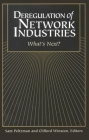 Deregulation of Network Industries: What's Next? Cover Image
