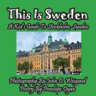 This Is Sweden---A Kid's Guide To Stockholm, Swedem Cover Image