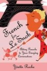 French for Le Snob: Adding Panache to Your Everyday Conversations Cover Image