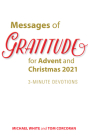 Messages of Gratitude for Advent and Christmas 2021: 3-Minute Devotions Cover Image
