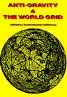 Anti-Gravity: World Grid (Lost Science (Adventures Unlimited Press)) Cover Image