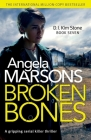 Broken Bones: A gripping serial killer thriller (Detective Kim Stone #7) Cover Image