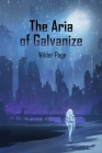 The Aria of Galvanize Cover Image