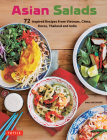 Asian Salads: 72 Inspired Recipes from Vietnam, China, Korea, Thailand and India Cover Image