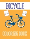 Bicycle Coloring Book: A Fun and Easy Bicycle Coloring Pages With High Quality Designs for Kids and Toddlers. Cover Image