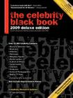 The Celebrity Black Book 2009: Over 55,000 Accurate Celebrity Addresses for Fans, Businesses, Nonprofits, Authors and the Media Cover Image