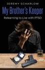 My Brother's Keeper: Relearning to Live with PTSD Cover Image