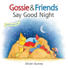 Gossie & Friends Say Good Night Cover Image