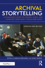Archival Storytelling: A Filmmaker's Guide to Finding, Using, and Licensing Third-Party Visuals and Music Cover Image