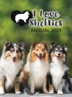 I Love Shelties Annual 2021 Cover Image