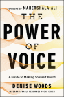 The Power of Voice: A Guide to Making Yourself Heard Cover Image
